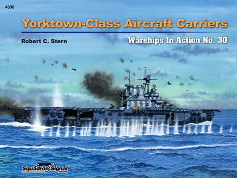 YORKTOWN-CLASS AIRCRAFT CARRIERS IN ACTION