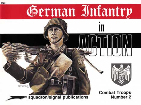 GERMAN INFANTRY IN ACTION